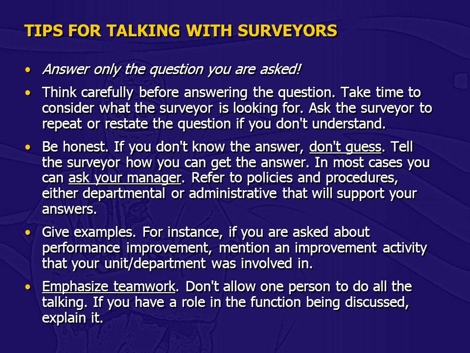 TIPS FOR TALKING WITH SURVEYORS
