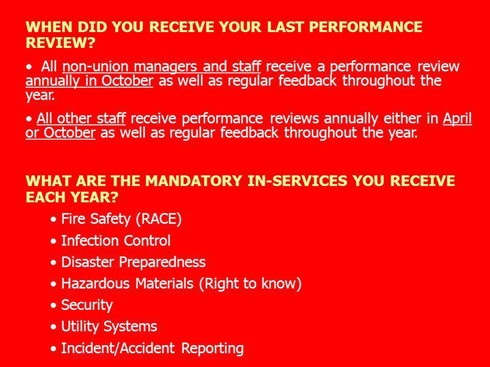 WHEN DID YOU RECEIVE YOUR LAST PERFORMANCE REVIEW