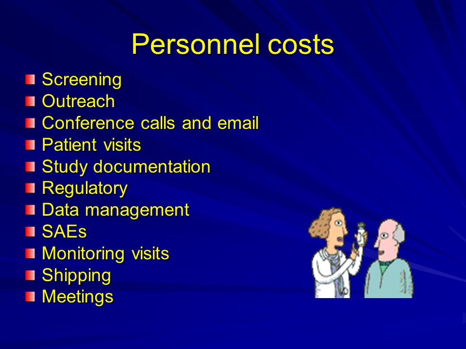 Personnel costs Screening Outreach Conference calls and email