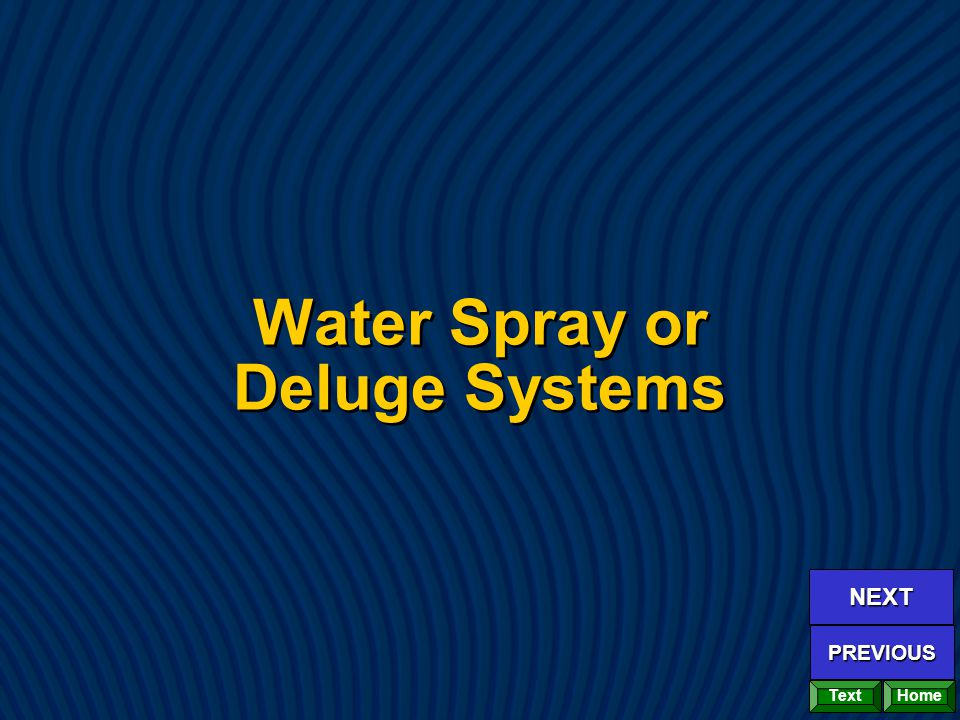 Water Spray or Deluge Systems