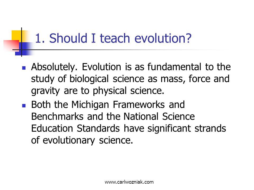 1. Should I teach evolution