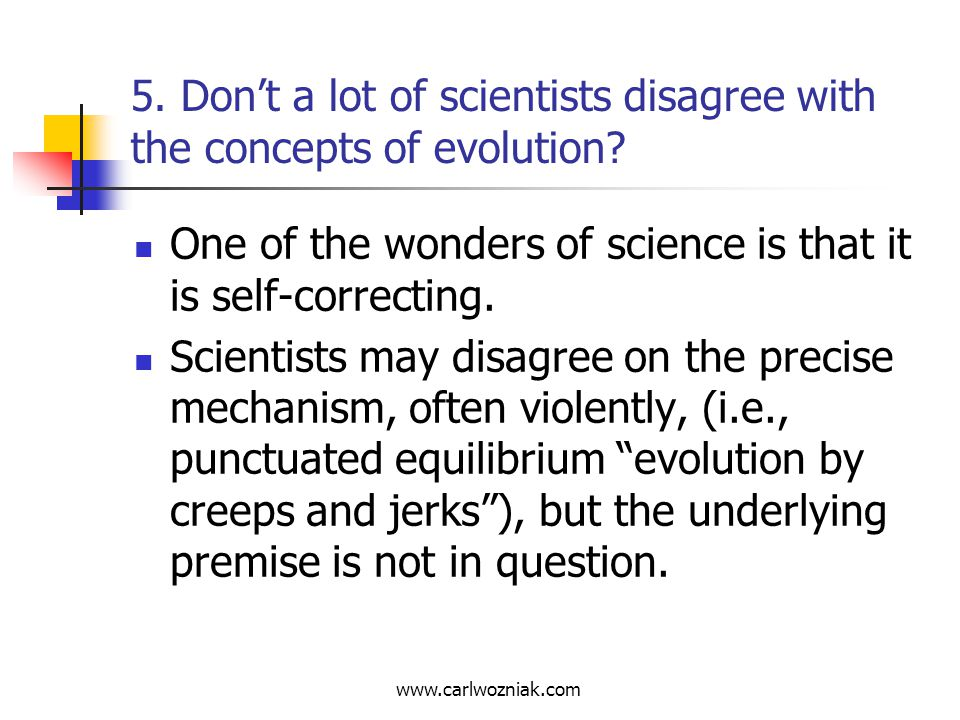 5. Don't a lot of scientists disagree with the concepts of evolution