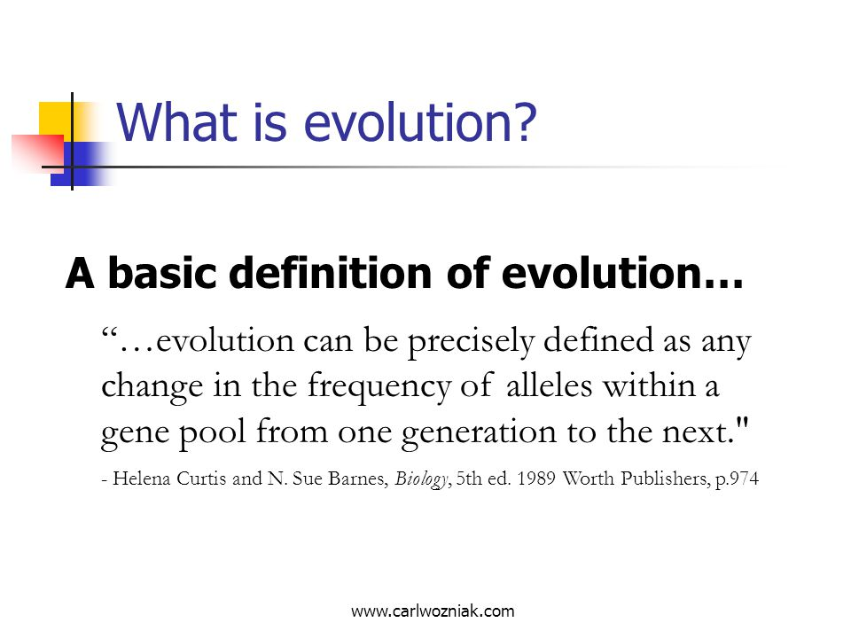 What is evolution A basic definition of evolution…