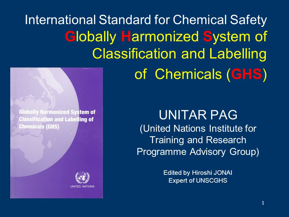International Standard for Chemical Safety Globally Harmonized System of Classification and Labelling of Chemicals (GHS)