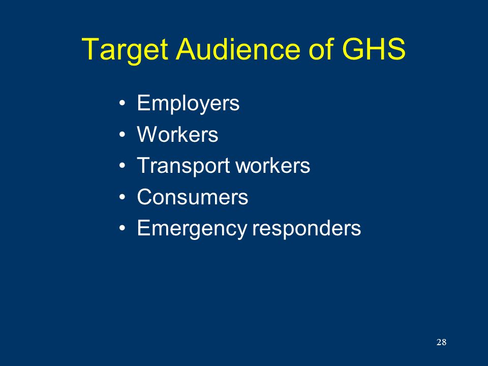Target Audience of GHS Employers Workers Transport workers Consumers
