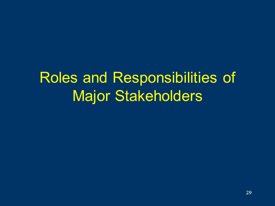 Roles and Responsibilities of Major Stakeholders