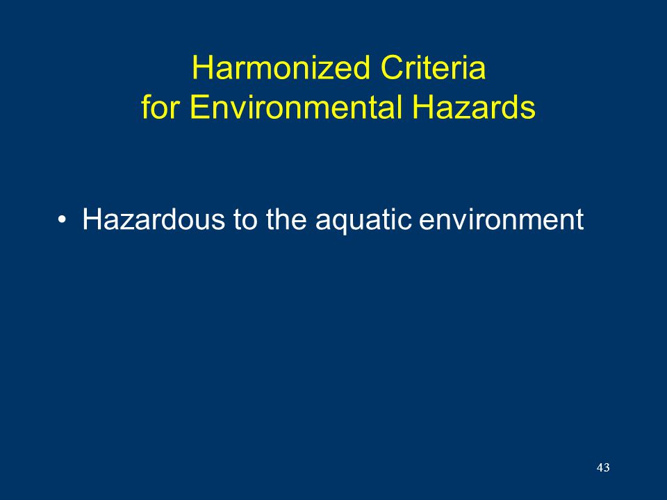Harmonized Criteria for Environmental Hazards