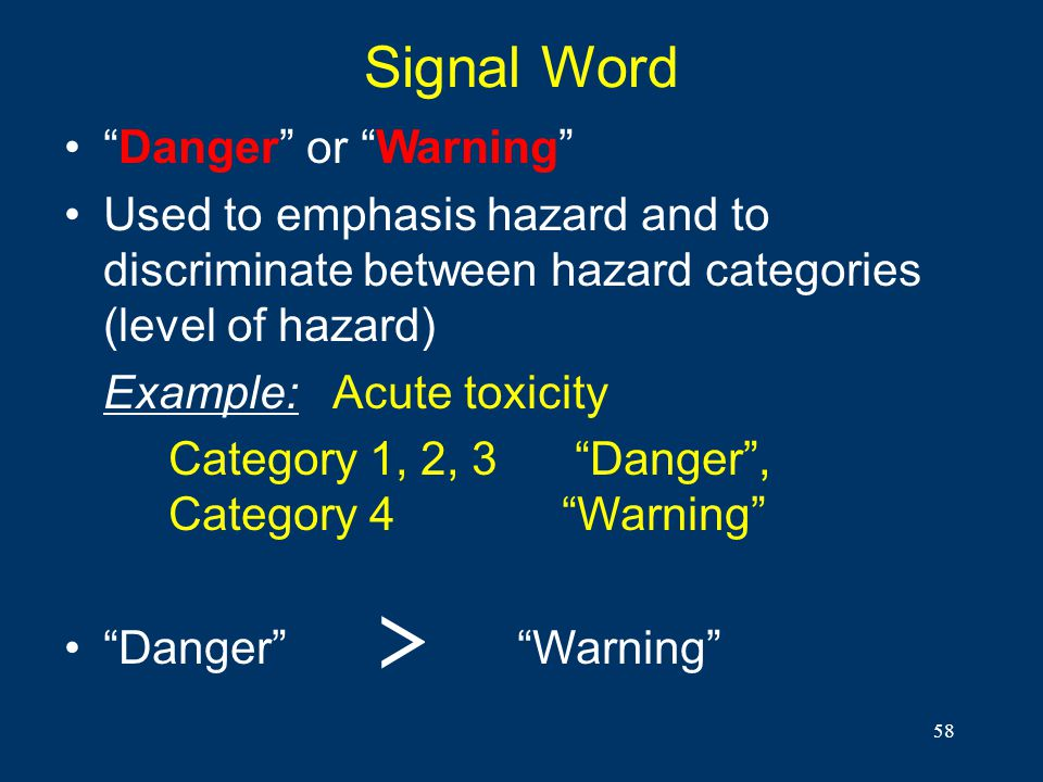 > Signal Word Danger or Warning