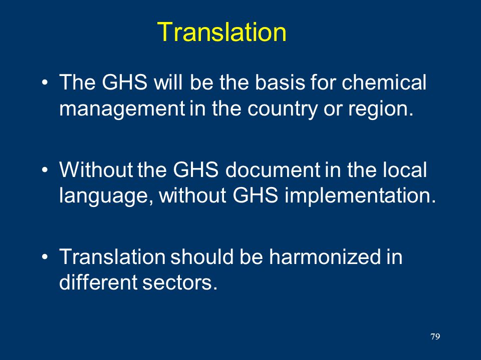 Translation The GHS will be the basis for chemical management in the country or region.