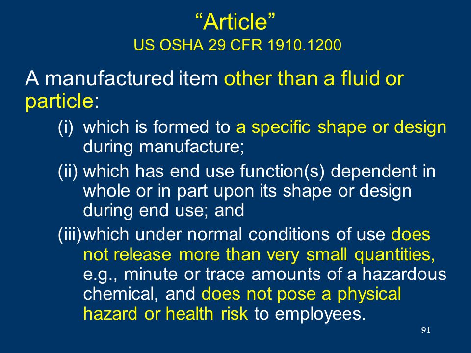 Article US OSHA 29 CFR 1910.1200 A manufactured item other than a fluid or particle: