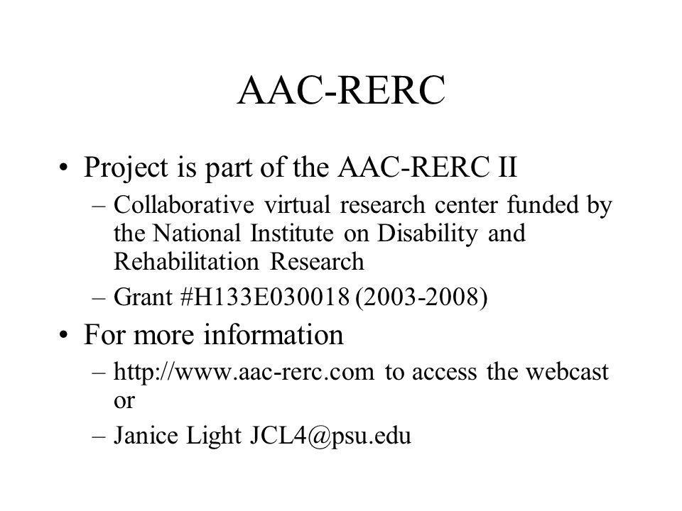 AAC-RERC Project is part of the AAC-RERC II For more information