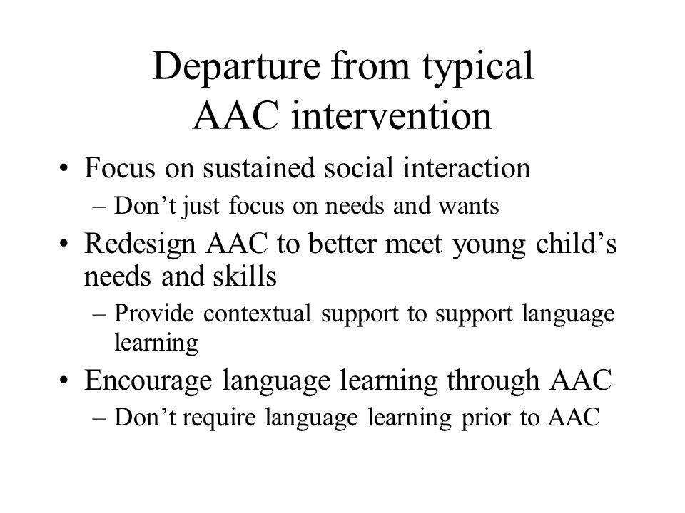 Departure from typical AAC intervention