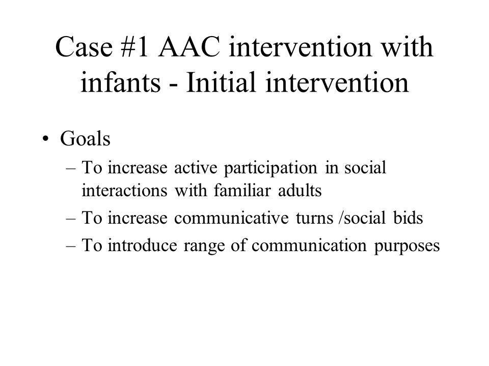 Case #1 AAC intervention with infants - Initial intervention