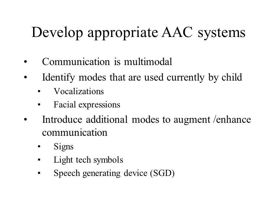 Develop appropriate AAC systems