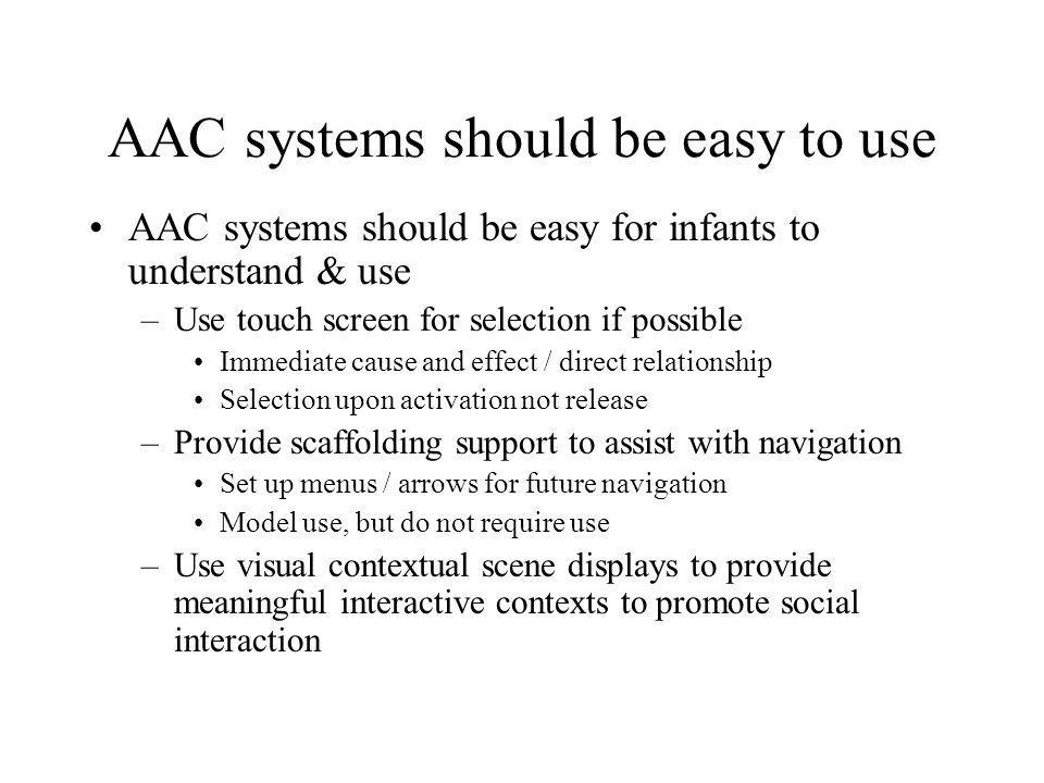 AAC systems should be easy to use