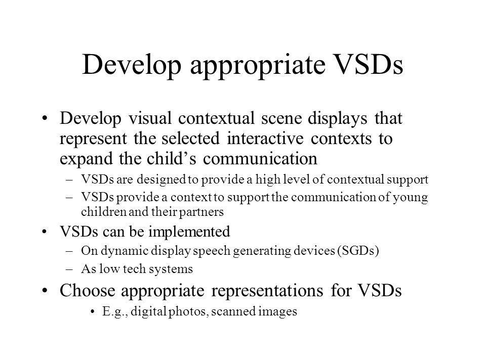 Develop appropriate VSDs