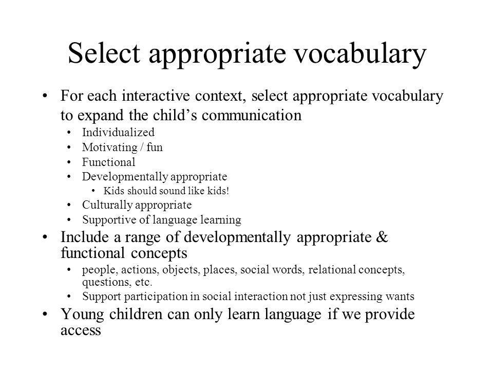 Select appropriate vocabulary