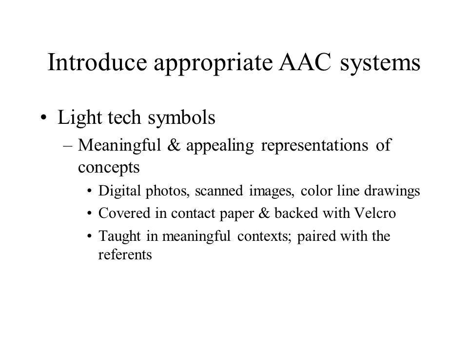 Introduce appropriate AAC systems