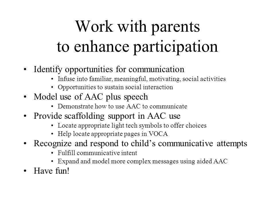 Work with parents to enhance participation