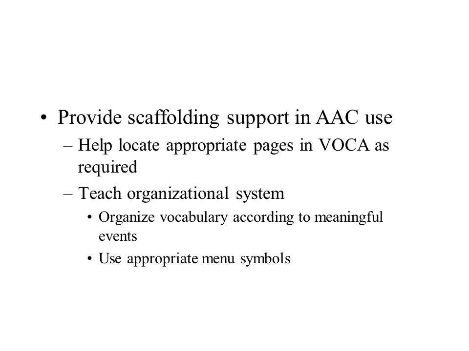 Provide scaffolding support in AAC use