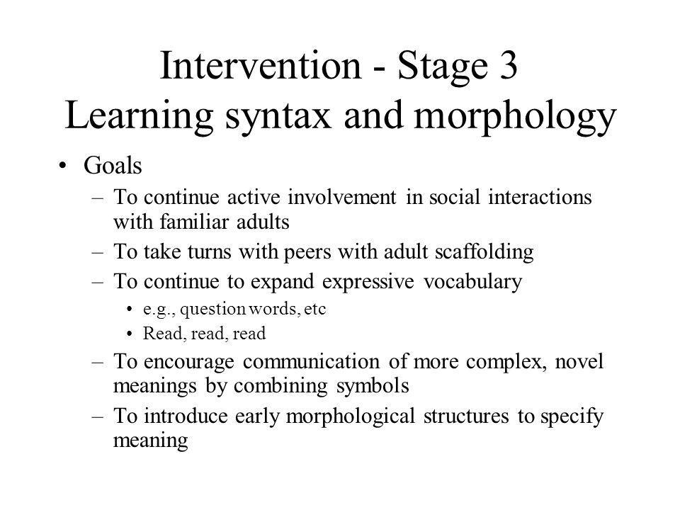 Intervention - Stage 3 Learning syntax and morphology