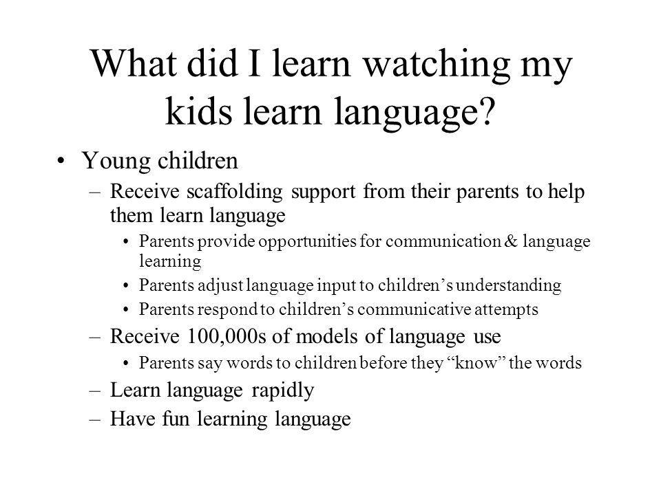 What did I learn watching my kids learn language