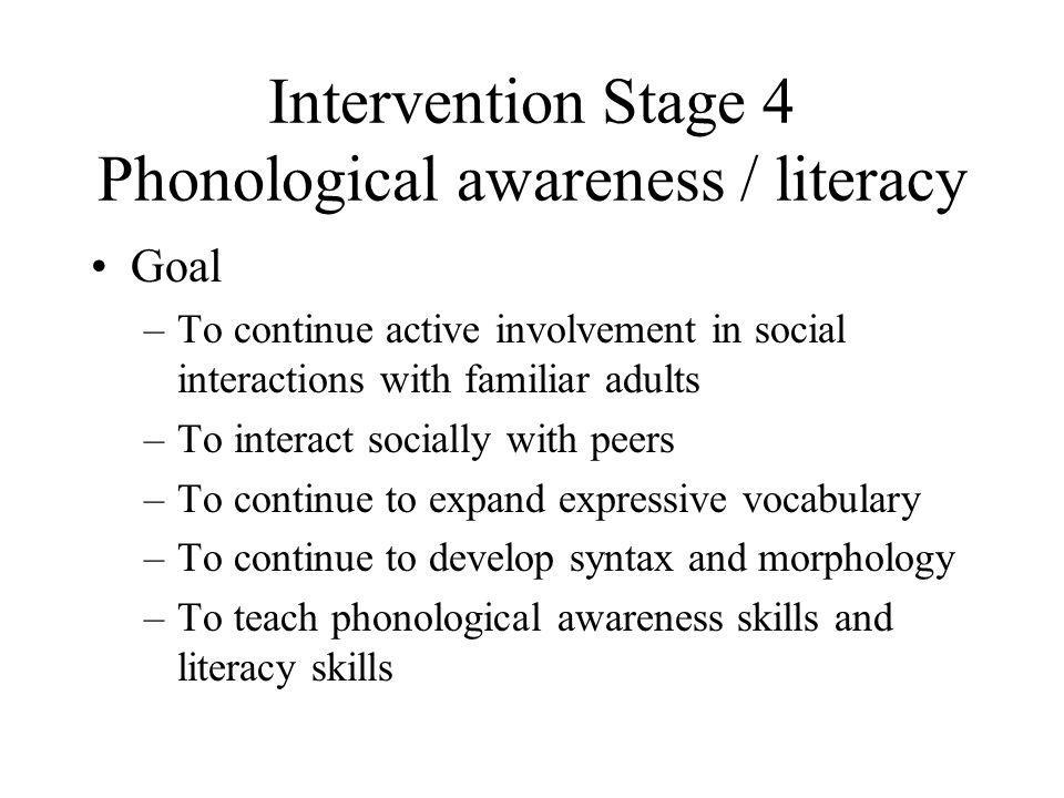 Intervention Stage 4 Phonological awareness / literacy