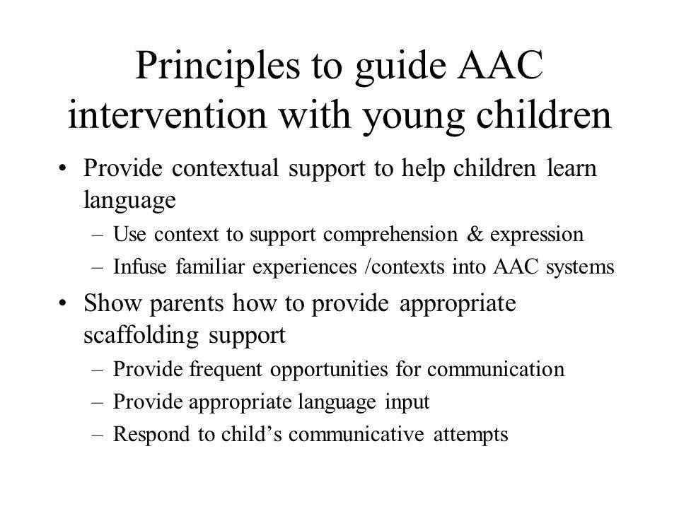 Principles to guide AAC intervention with young children