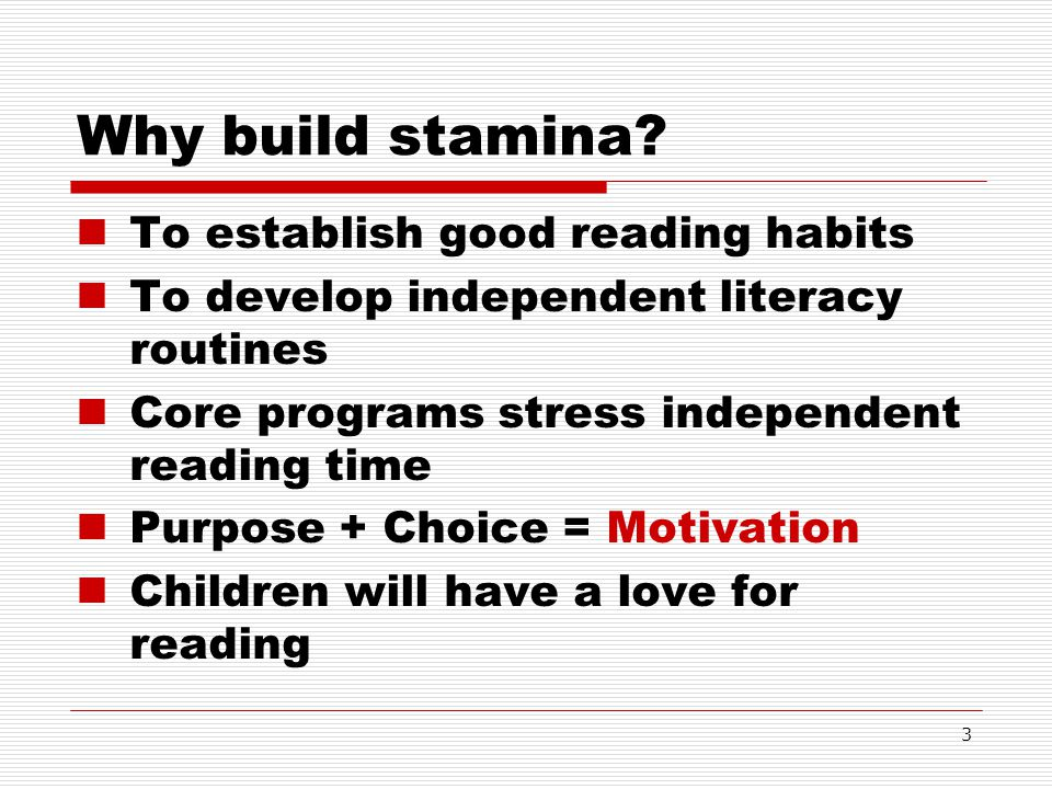 Why build stamina To establish good reading habits