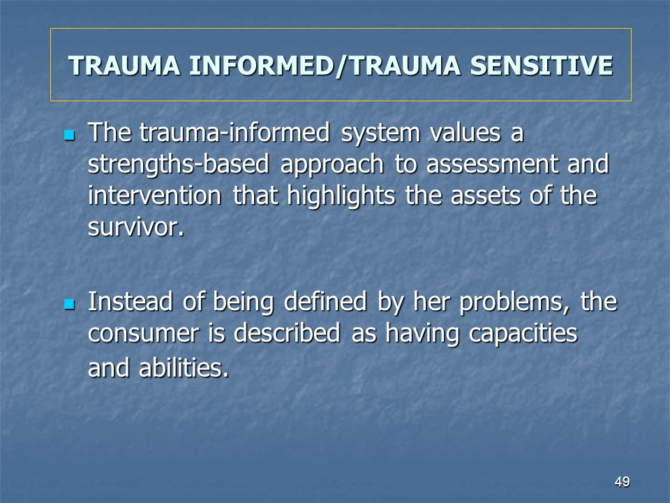 TRAUMA INFORMED/TRAUMA SENSITIVE