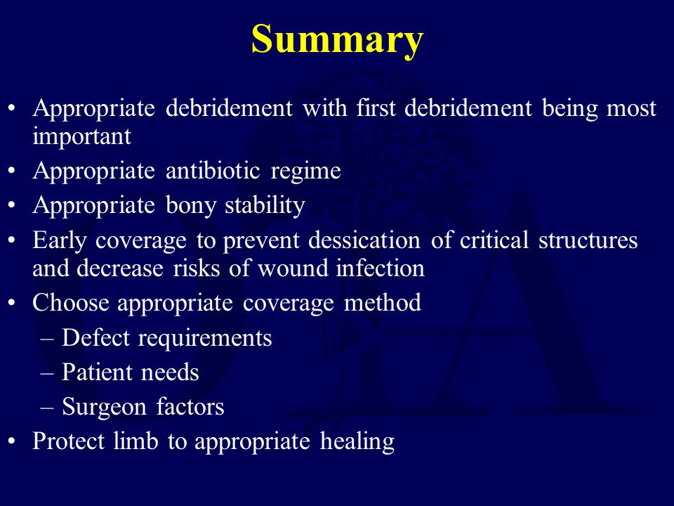 Summary 3/31/2017. Appropriate debridement with first debridement being most important. Appropriate antibiotic regime.