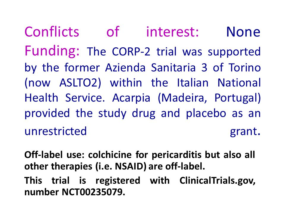 Conflicts of interest: None Funding: The CORP-2 trial was supported by the former Azienda Sanitaria 3 of Torino (now ASLTO2) within the Italian National Health Service. Acarpia (Madeira, Portugal) provided the study drug and placebo as an unrestricted grant.