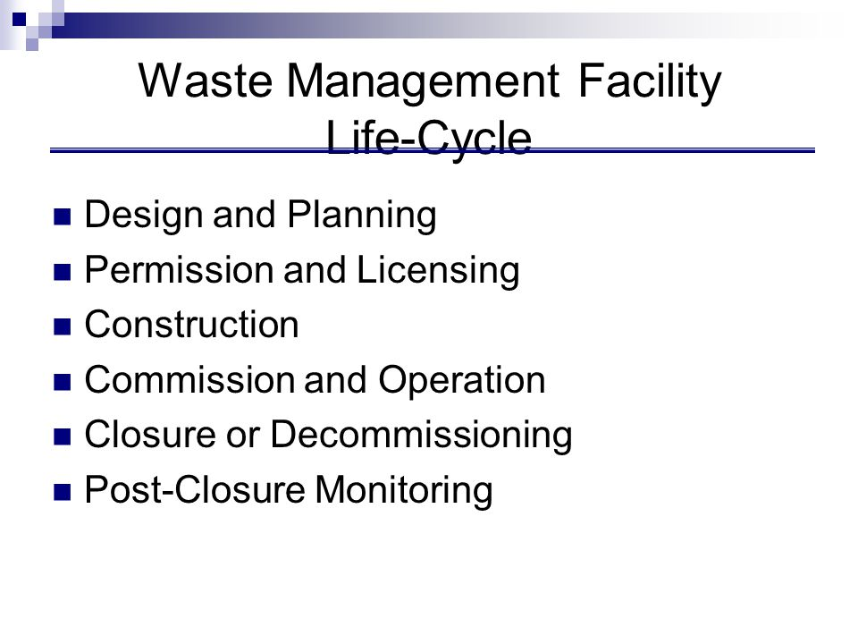 Waste Management Facility Life-Cycle