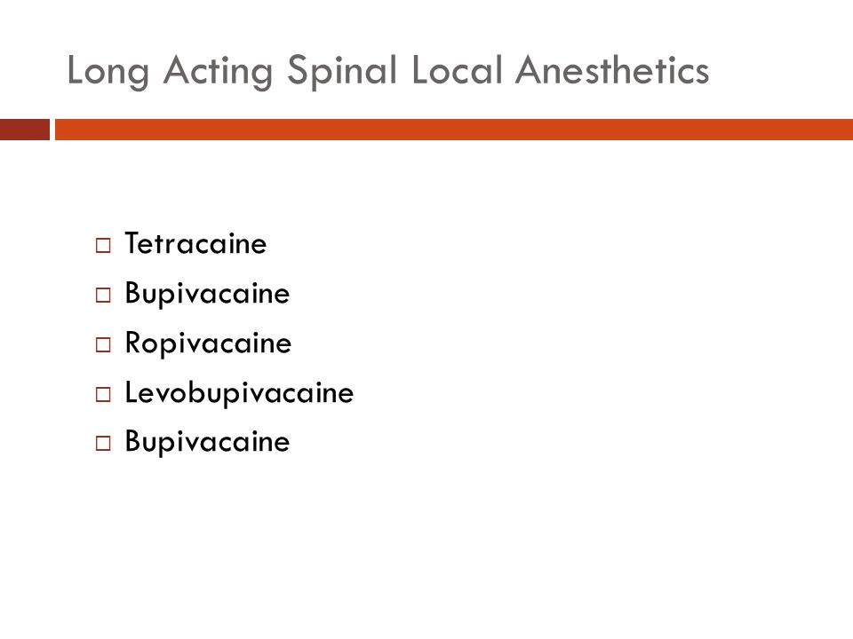Long Acting Spinal Local Anesthetics