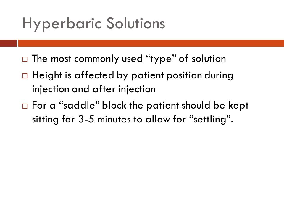 Hyperbaric Solutions The most commonly used type of solution
