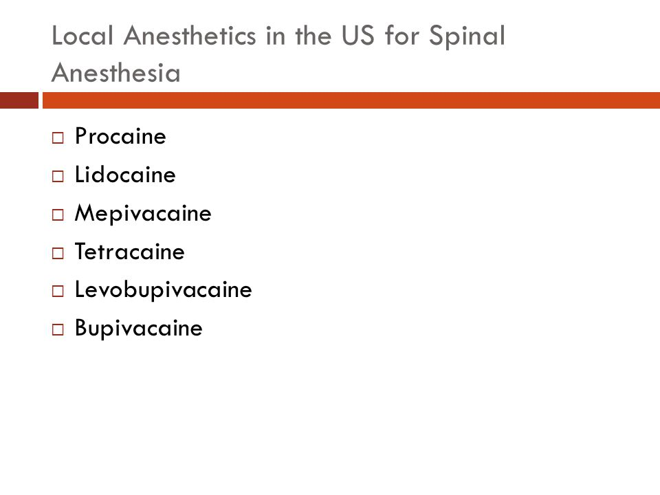 Local Anesthetics in the US for Spinal Anesthesia
