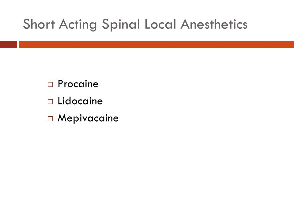 Short Acting Spinal Local Anesthetics