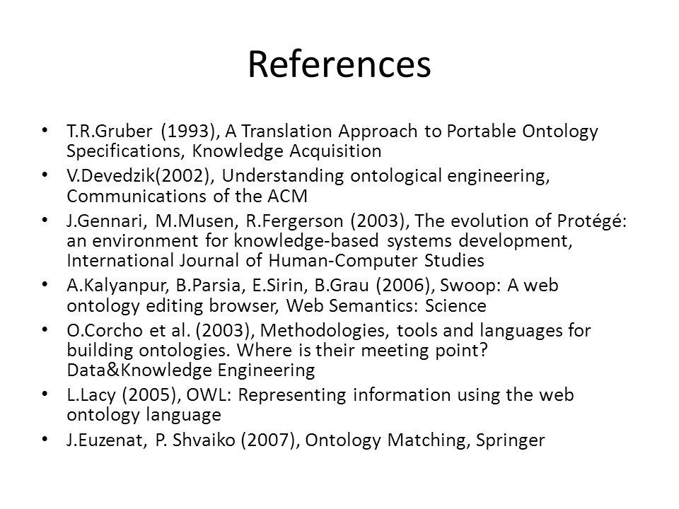 References T.R.Gruber (1993), A Translation Approach to Portable Ontology Specifications, Knowledge Acquisition.