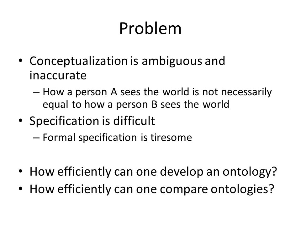 Problem Conceptualization is ambiguous and inaccurate
