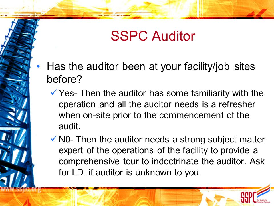 SSPC Auditor Has the auditor been at your facility/job sites before