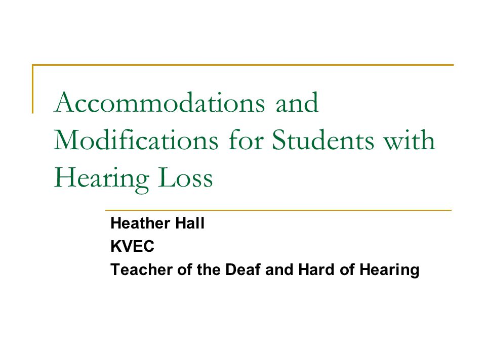 Accommodations and Modifications for Students with Hearing Loss