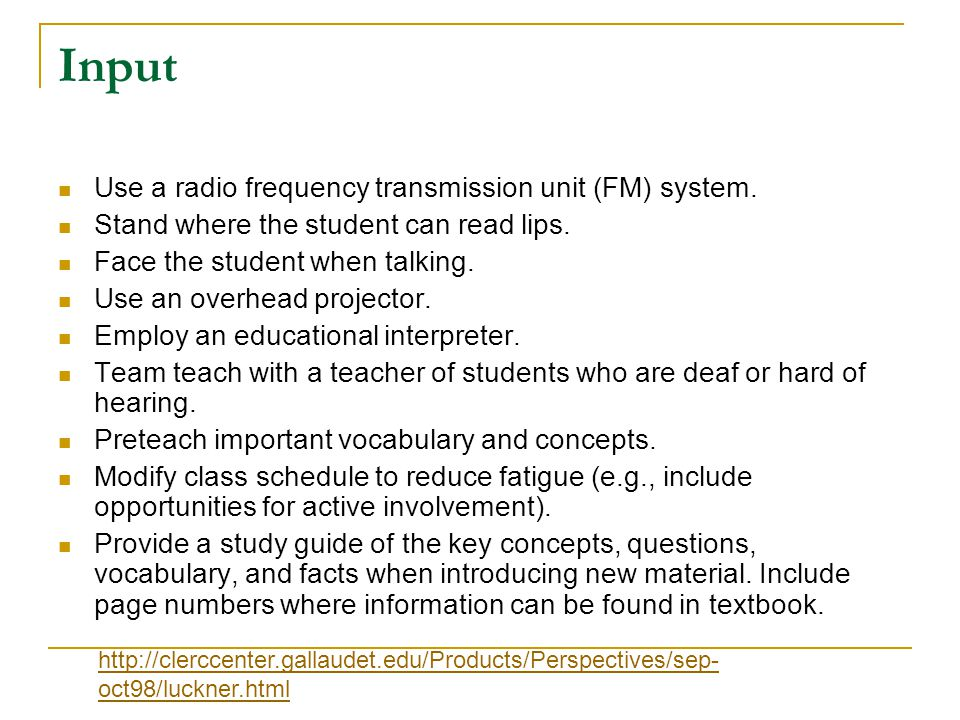 Input Use a radio frequency transmission unit (FM) system.