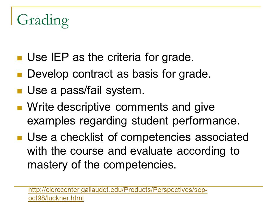 Grading Use IEP as the criteria for grade.