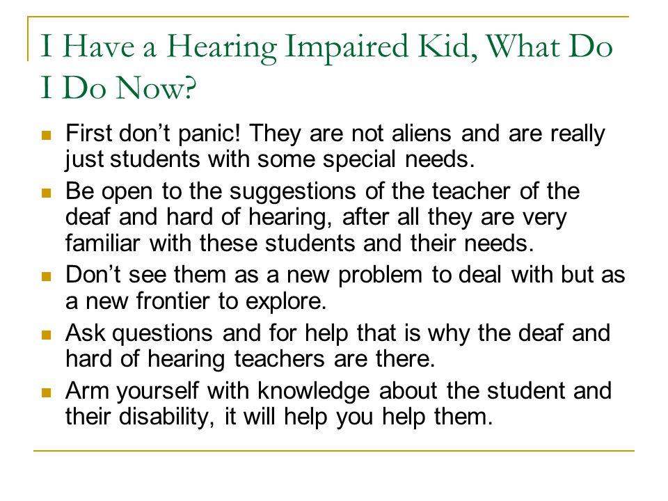 I Have a Hearing Impaired Kid, What Do I Do Now