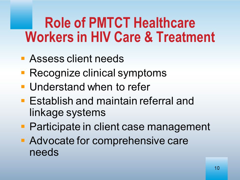 Role of PMTCT Healthcare Workers in HIV Care & Treatment