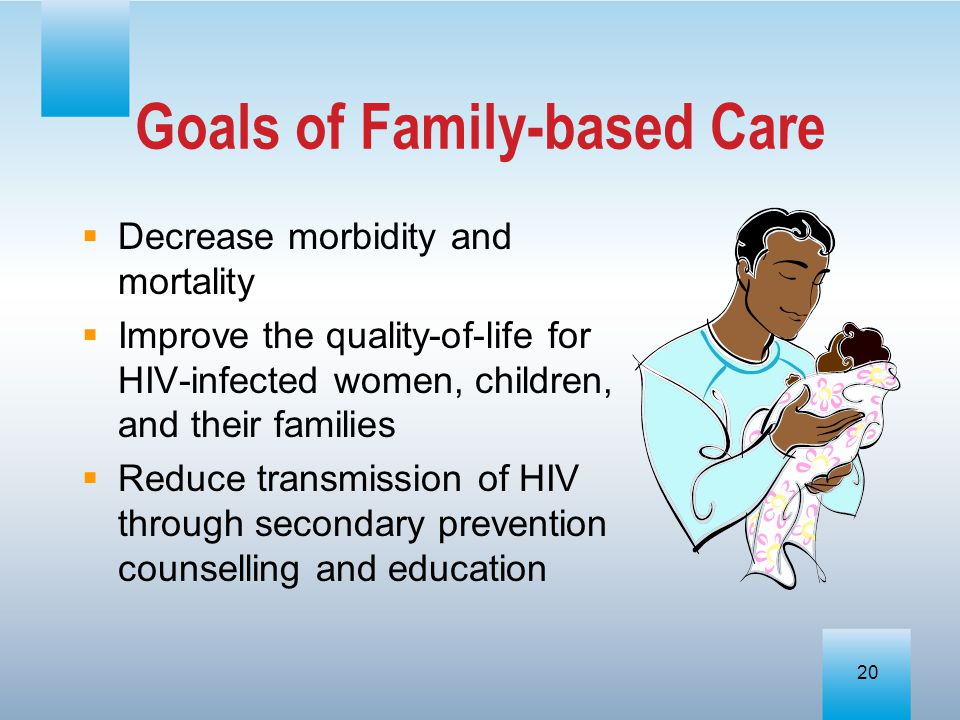 Goals of Family-based Care