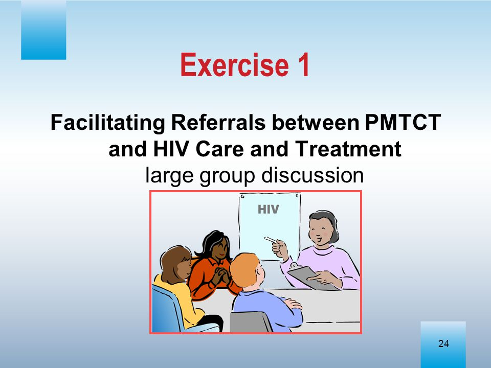 Exercise 1 Facilitating Referrals between PMTCT and HIV Care and Treatment large group discussion