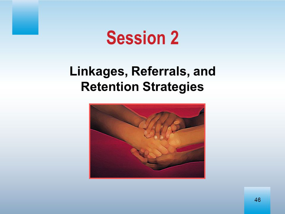 Linkages, Referrals, and Retention Strategies
