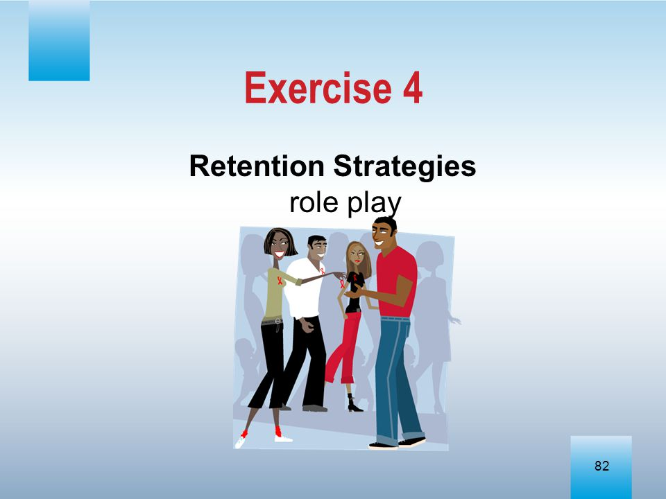 Retention Strategies role play