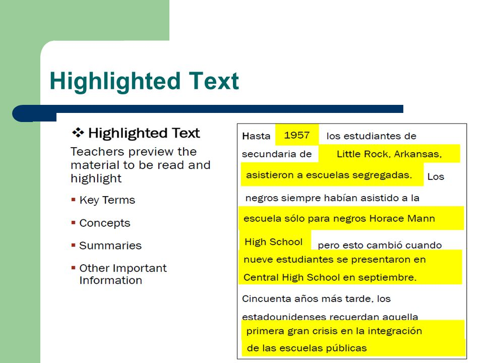 Highlighted Text Teachers preview the material to be read and highlight: Key Terms. Concepts. Summaries.